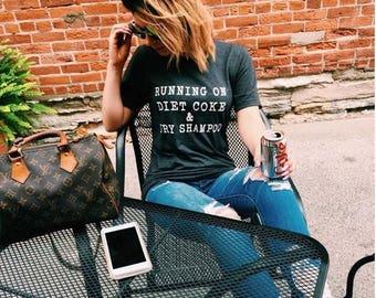 "Heather Grey ""Running On Diet Coke & Dry Shampoo"" Graphic Tee"