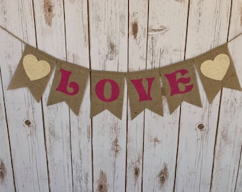 LOVE Burlap Banner, Choose Your Colors! Fairytale Valentines Day Decor, Valentines Day Banner, Valentines Garland Bunting, Happy Valentines