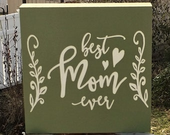 Best Mom ever, Mother's Day Gift, Mom gift, wood box sign, hand painted