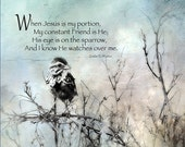"""Inspirational quotation print from the hymn """"His Eye is on the Sparrow"""", wall decor, Lemon Drop Images"""