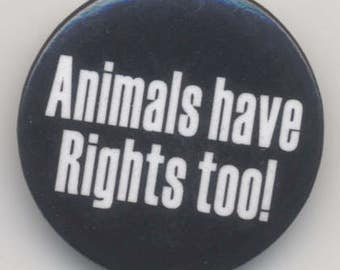 Animals Have Rights Too! Pin