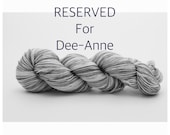 RESERVED for Dee-Anne - Ultra Sock Yarn - SW Merino + Nylon