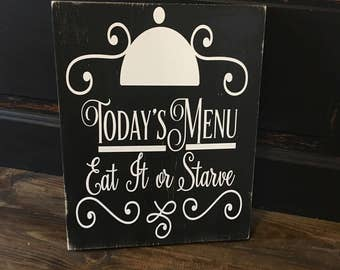 Today's menu, eat it or starve, kitchen sign