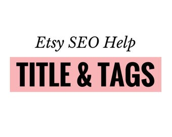 Etsy Title and Tags for One Listing - SEO Help for your Etsy Shop - Keyword Optimisation
