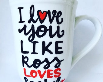 F•R•I•E•N•D•S I love you like Ross loves Rachel Coffee Mug- Friends MShow mug You're my lobster Ross Rachel Chandler Valentine's Day gift