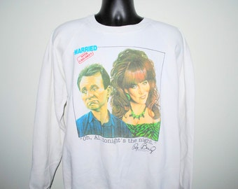 1987 Married With Children Oh, Al, Tonight's The Night Vintage Al & Peg Bundy 80's Dysfunctional Family Sitcom TV Show Crew Neck Sweatshirt