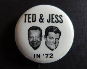 "Vintage 1972 Political Campaign Button / ""Ted & Jess in '72"" / Ted Kennedy / Jesse Unruh / 1972 Democratic Primary"