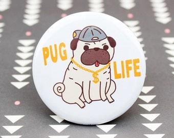 Funny Pug Gift, Pug Button, Pug Pin, Dog Pin, Gift for Her, Pug, Pugs, Refrigerator Magnet, Fridge Magnet, Backpack Pin Back Button