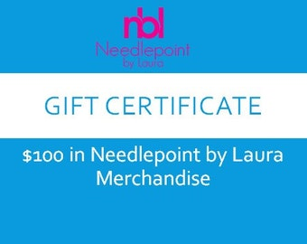Needlepoint Gift Certificate-  100.00 in Shop Credit