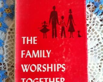 The Family Worships Together By Catherine Herzel Muhlenberg Press, 1957 Hardback Book