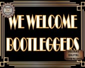 We Welcome Bootleggers Sign Roaring 20s Prohibition Era Art Deco Printable Gatsby Party - Wedding Centerpiece Speakeasy Bar Front Door Sign