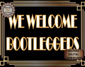 Speakeasy Sign We Welcome Bootleggers Roaring 20s Prohibition Era Art Deco Printable Gatsby Party - Wedding Centerpiece Bar Front Door Sign