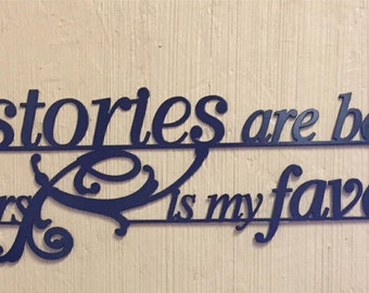 Love Stories Are Beautiful But Ours Is My Favorite,gorgeous metal wall words