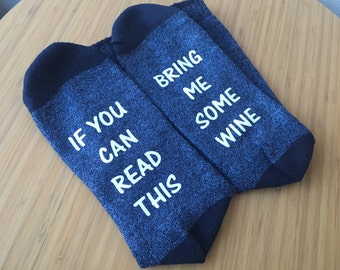 Wine Socks, If You Can Read This, Bring me Some Wine, Denim Blue Socks, Custom Printed, Wine Lover, Secret Santa, Gift, Stocking Stuffer