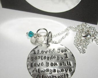 sterling,I loved you yesterday I love you still,  custom necklace,Hand stamped jewelry, mommy jewelry, personalized, engraved jewelry