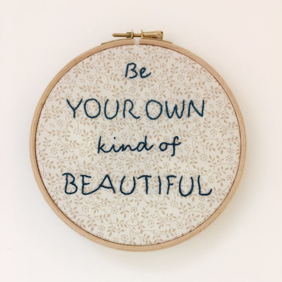 Be your own beautiful embroidery hoop art