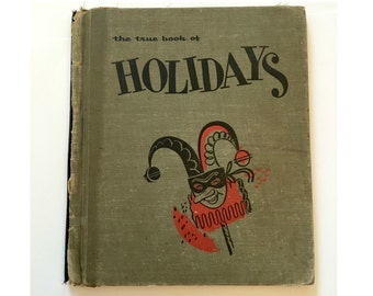 The True Book of Holidays, Children's Press, Kid's Holiday Textbook, Primary Reader, Primer, Special Days History Book, Picture Book 1955