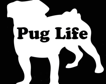 "PUG LIFE pug silouette 4"" Vinyl Decal Widow Sticker for Car, Truck, Motorcycle, Laptop, Ipad, Window, Wall, ETC"