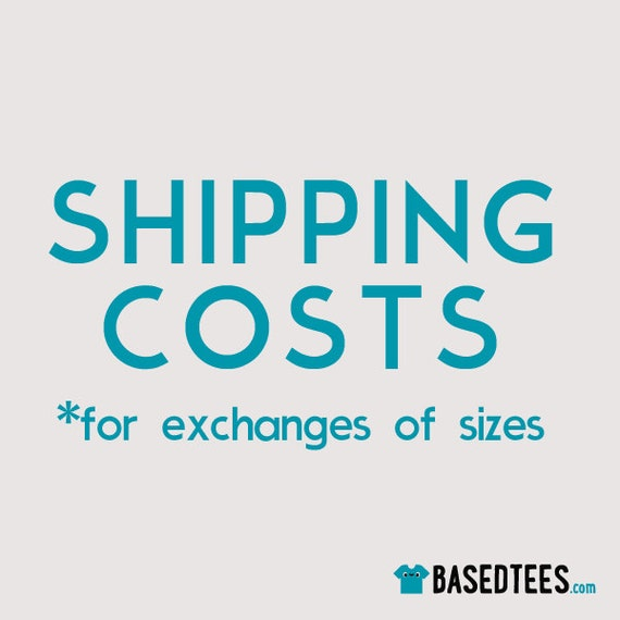 SHIPPING COSTS (only for exchanges)