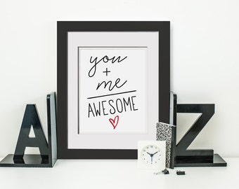 You Plus Me Equals Awesome|1st Anniversary Gift For Her|Love Printable Gift For Wife|Love Print|Girlfriend Gift|Valentines Gift Idea|You Me