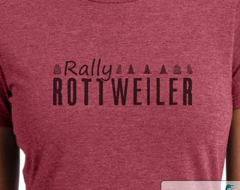 Rally Rottweiler - Rottie - Rottweiler shirt - Ladies or Unisex cut - Choose your color!