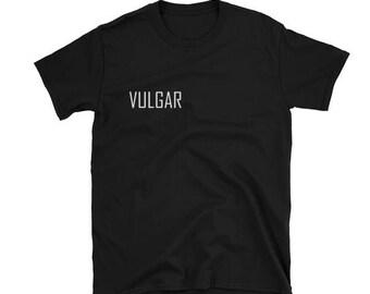 VULGAR T shirt