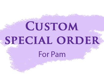 Custom Special Order Thank You's For Pam