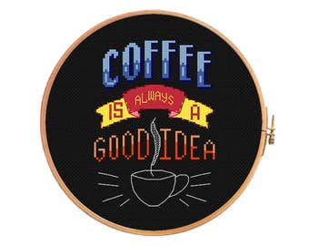 Coffee is always a good idea - cross stitch pattern - modern cross stitch quote life begin atfer coffee morning strong but first coffee time