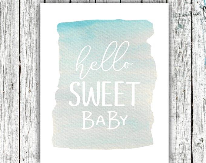 Nursery Wall Art Printable, Hello Sweet Baby, Watercolor, Blue, Ocean, Digital Download Size 8x10 #639