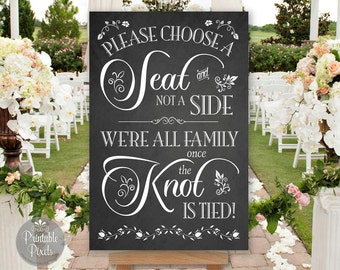 Choose A Seat Not A Side Printable Wedding Sign, Chalkboard Style, No Seating Plan, Choose Size (#NSP6C)