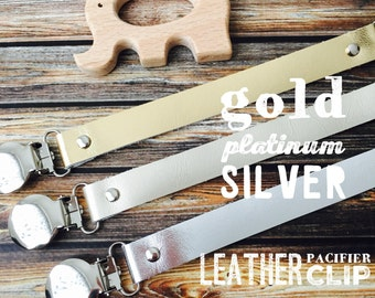 Genuine Metallic Leather Pacifier Clip | Leather Pacifier Clip | Soother Clip | Binky Clip | Dummy Clip | Paci Clip| Universal Pacifier Clip
