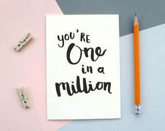 You're One in a Million | Valentine's Day Card | Just Because