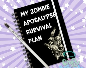 My Zombie Apocalypse Survival Plan -  Hand made, wire bound 200 page notebook jotter and custom pencil