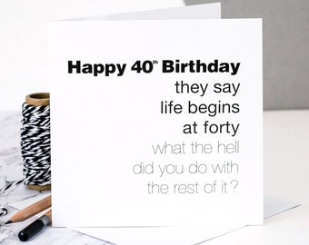 Funny 40th Birthday Card; 'Life Begins At Forty'; Card For Him; 40th Card; GC058
