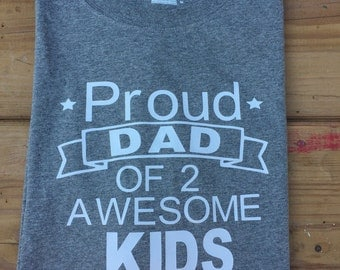 Proud dad of awesome kids,personalized dad shirt,proud dad tshirt,fathers day gift,gift for him,dad pride shirt,daddy tshirt,dad gift