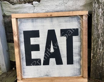 Eat Sign, Diner Sign, Farmhouse Decor , Shabby Chic Sign, Kitchen Sign, Dining Sign