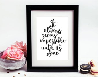 "Framed Typographic Print : ""It always seems impossible until it's done"""