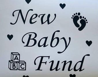 New Baby Fund Vinyl Transfer Decal for frames/money box frames/ikea ribba frame.