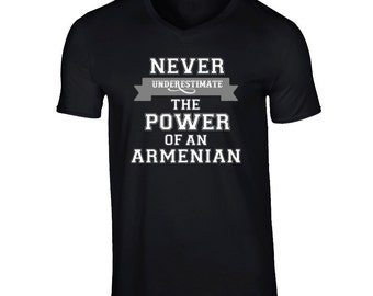 Never Underestimate An Armenian Popular Nationality T Shirt