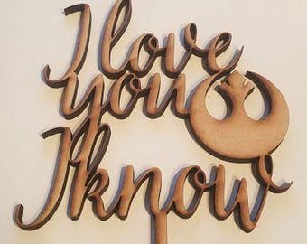 I Love You I Know Cake Topper, Star Wars Cake Topper, I Love You I Know, Rebel Alliance, Cake Topper, Wedding Cake Topper, star wars, geeky