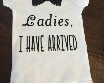 Ladies, I HAVE ARRIVED