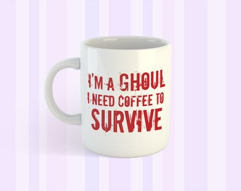 I'm a ghoul I need coffee to survive Tokyo Ghoul Coffee Mug