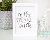 To The Moon and Back Hand Lettering, 5x7 WATERCOLOR print