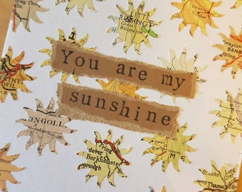 You are my sunshine - handmade card using original vintage map pieces