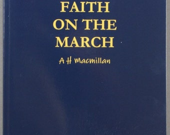 Faith On The March, A H Macmillan- Paperback reprint