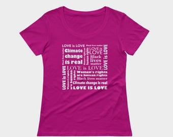 Love is love, black lives matter, climate change is real, women's rights are human rights statement t-shirt for women by Felicianation Ink