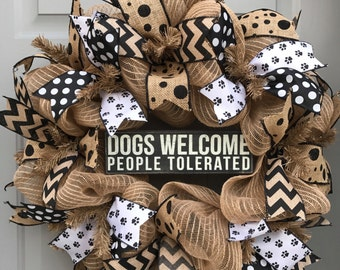 Dogs Welcome People Tolerated Black and Brown Burlap Deco Mesh Wreath