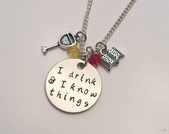 I Drink and I Know Things Tyrion Lannister Daenerys Targaryen Khaleesi Game of Thrones Peter Dinklage Hand Stamped Charm Necklace