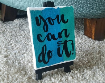 You can do it! - Tiny Canvas - Desk Inspiration - Cubicle Decor - Mini Canvas - Custom Quote Canvas - 2.75x3.5 Canvas - Home Decor - Quote