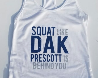 Dallas Cowboys Workout Tank Top Squat Like DAK PRESCOTT is Behind You